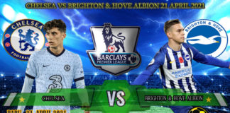 Prediksi Skor Chelsea vs Brighton & Hove Albion 21 April 2021