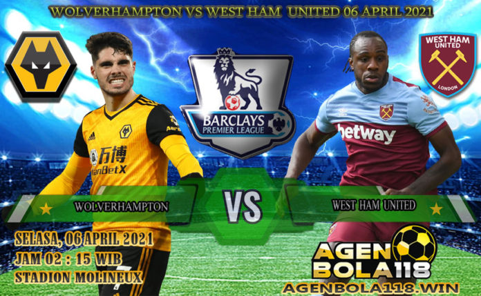 Prediksi Wolverhampton vs West Ham United 06 April 2021